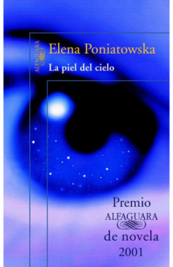 La piel del cielo (Premio Alfaguara de novela 2001)