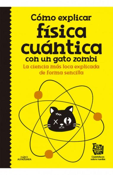Cómo explicar física cuántica con un...