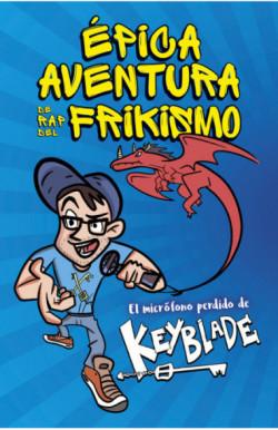 Épica aventura de rap del frikismo. El micrófono perdido de Keyblade