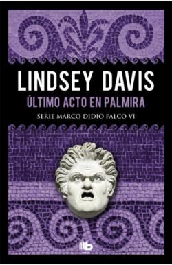 Último acto en Palmira (Serie Marco Didio Falco 6)