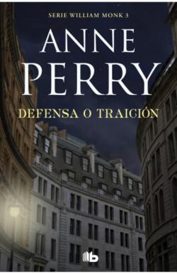 Defensa o traición (Detective William Monk 3)