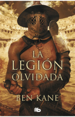 La Legión Olvidada (La Legión Olvidada 1)