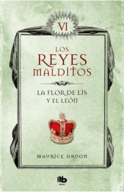 La flor de Lis y el león (Los Reyes Malditos 6) (Los Reyes Malditos 6)