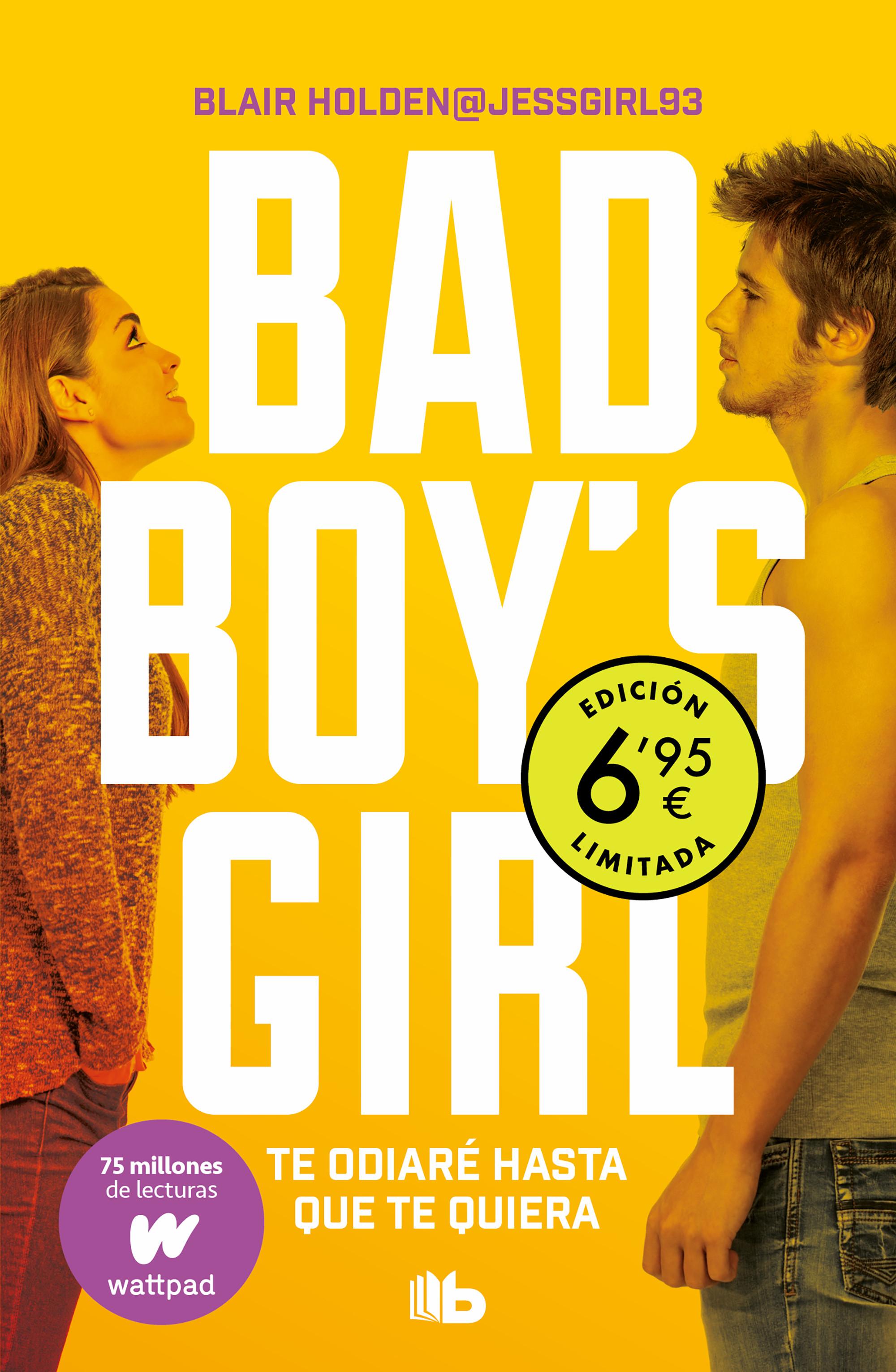 Te odiaré hasta que te quiera (edición limitada a precio especial) (Bad Boy's Girl 1)