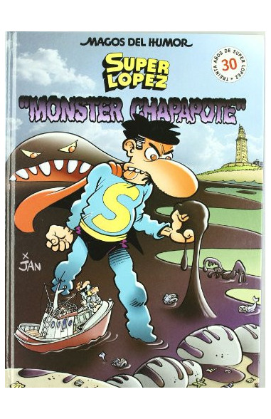 Superlópez. Monster Chapapote (Magos...