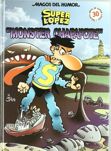 Superlópez. Monster Chapapote (Magos del Humor 98)