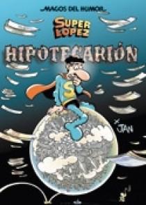 Superlópez. Hipotecarión (Magos del Humor 117)