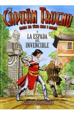 El Capitán Trueno y la Espada Invencible (El Capitán Trueno)