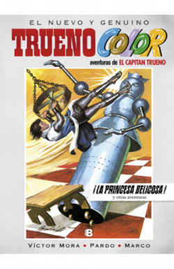 ¡La princesa belicosa! Y otras aventuras de El Capitán Trueno (Trueno Color 16)