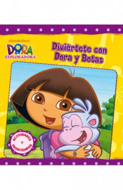 Diviértete con Dora y Botas (Dora la exploradora. Actividades)