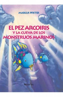 El pez Arcoíris y la cueva de los monstruos marinos (El pez Arcoíris)