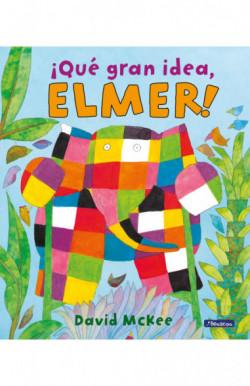 ¡Qué gran idea, Elmer!...
