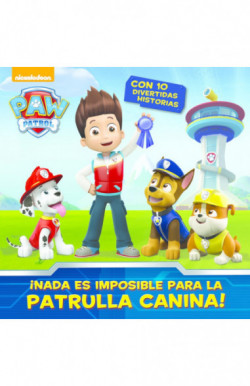 ¡Nada es imposible para la Patrulla Canina! (Paw Patrol | Patrulla Canina)