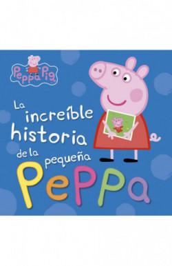La increíble historia de la pequeña Peppa / Mi increíble historia (Peppa Pig)