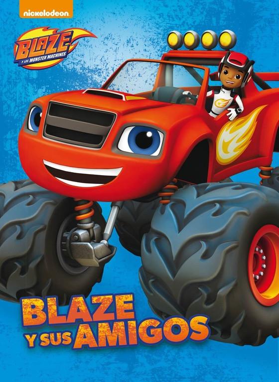 Blaze y sus amigos (Un cuento de Blaze y los Monster Machines)