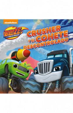 Crusher y el cohete descontrolado (Un cuento de Blaze y los Monster Machines)