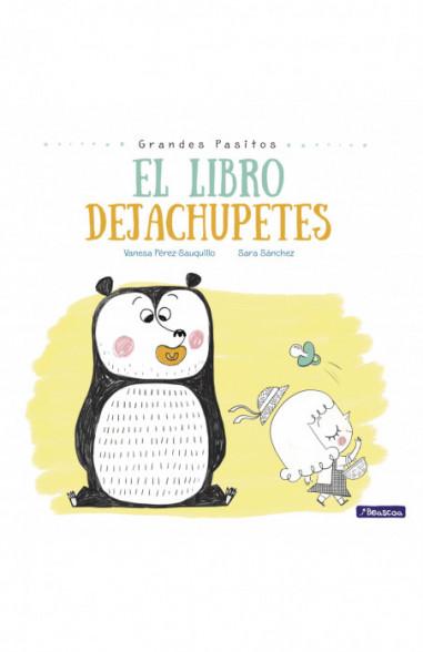 El libro dejachupetes (Grandes...