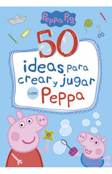 50 ideas para crear y jugar con Peppa...