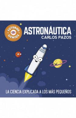 Astronáutica (Futuros Genios 1)