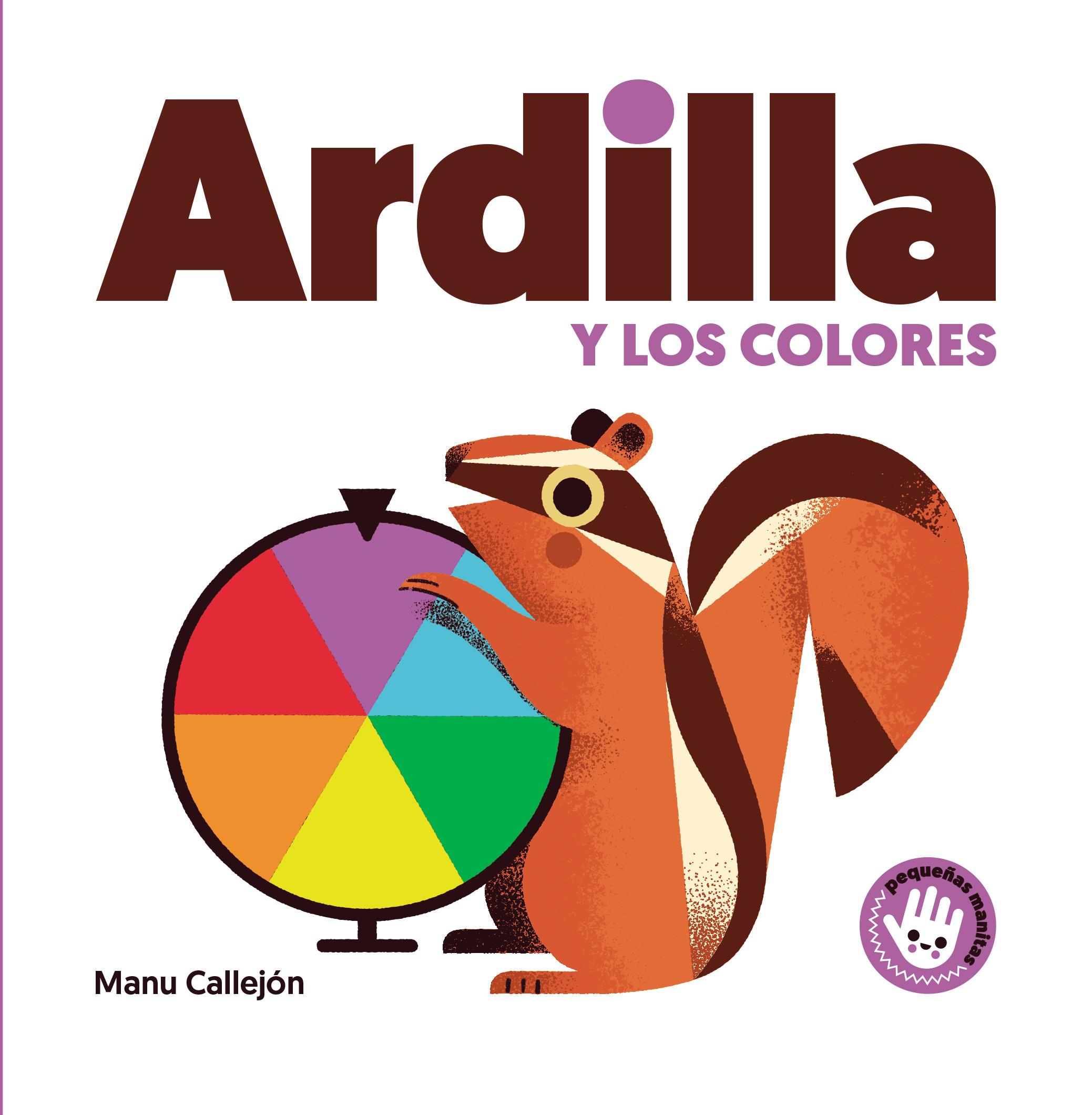 Ardilla y los colores (Pequeñas manitas)