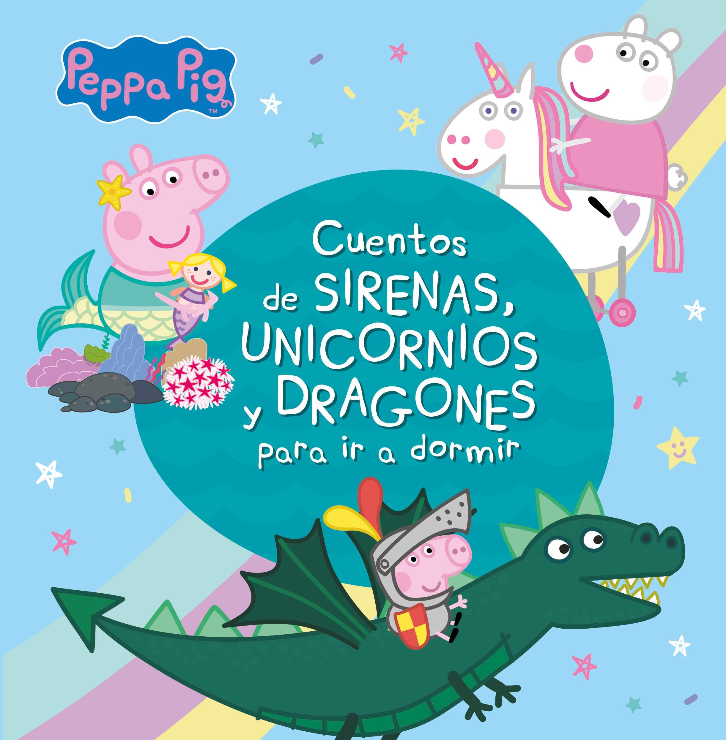Cuentos de sirenas, unicornios y dragones para ir a dormir (Peppa Pig)
