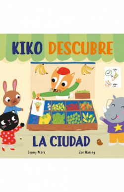 Kiko descubre la ciudad (Abre y descubre)