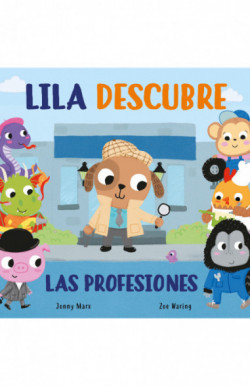 Lila descubre las profesiones (Abre y descubre)