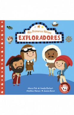 Exploradores (Mis Primeros Héroes. Pequeñas manitas)