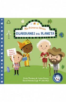 Guardianes del planeta (Mis Primeros Héroes. Pequeñas manitas)