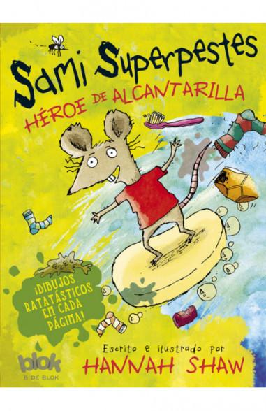 Sami superpestes. Héroe de alcantarilla