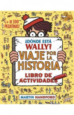 ¿Dónde está Wally? Viaje por la historia. Libro de actividades (Colección ¿Dónde está Wally?)