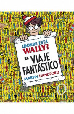 ¿Dónde está Wally? El viaje fantástico (Colección ¿Dónde está Wally?)