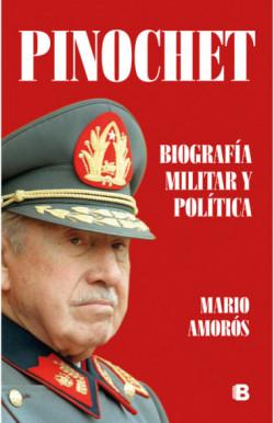 Pinochet. Biografía militar y política