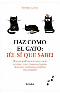 Haz como el gato: ¡Él sí...