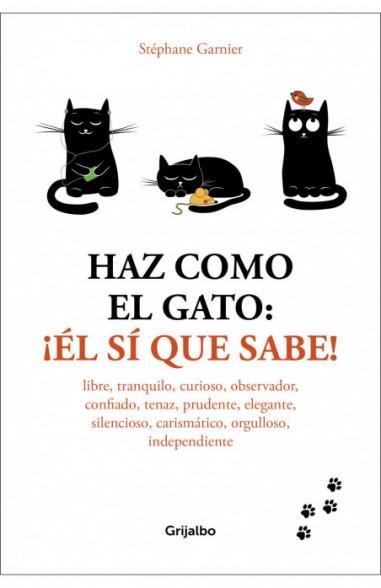 Haz como el gato: ¡Él sí que sabe!