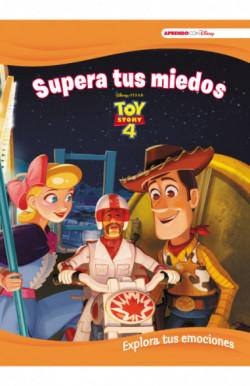 Toy Story 4. Supera tus miedos (Explora tus emociones con Disney)