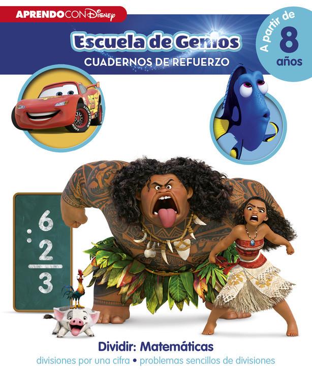 Dividir: Matemáticas: divisiones por una cifra · problemas sencillos de divisiones (Disney Escuela de Genios. Cuadernos