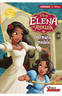 Elena de Avalor. Hermana modelo (Leo con Disney - Nivel 2)