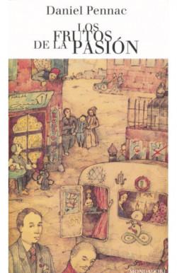 Los frutos de la pasión (Malaussène 6)