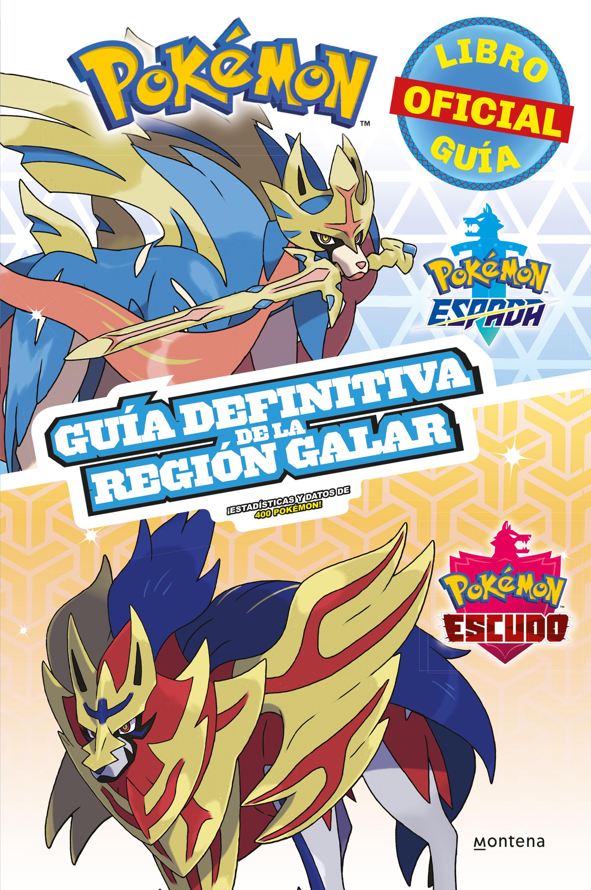 Pokémon guía definitiva de la Región Galar. Libro oficial. Pokémon Espada / Pokémon Escudo