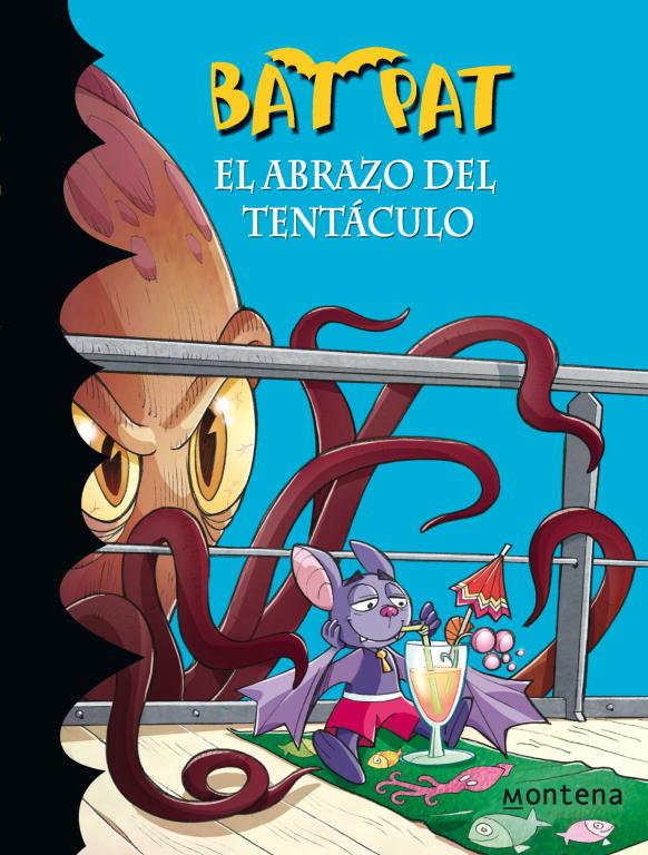 El abrazo del tentáculo (Serie Bat Pat 21)