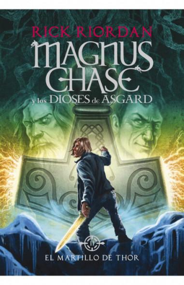 El martillo de Thor (Magnus Chase y...