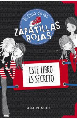 Este libro es secreto (Serie El Club de las Zapatillas Rojas)