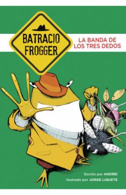La banda de los tres dedos (Un caso de Batracio Frogger 3)