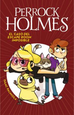 El caso del escape room imposible (Serie Perrock Holmes 9)
