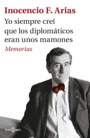 Yo siempre creí que los diplomáticos...
