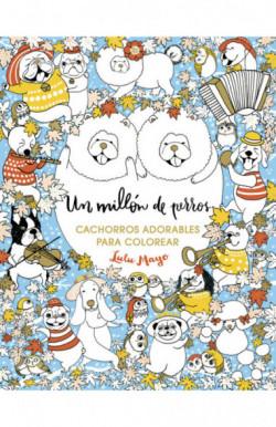 Un millón de perros: cachorros adorables para colorear (Libro de colorear para adultos)