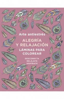 Arte antiestrés: Alegría y relajación. Láminas para colorear (Libro de colorear para adultos)