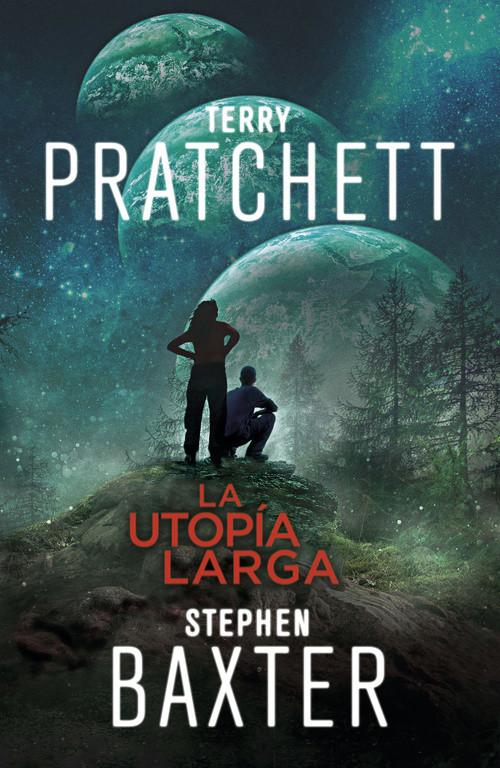La Utopía Larga (La Tierra Larga 4)