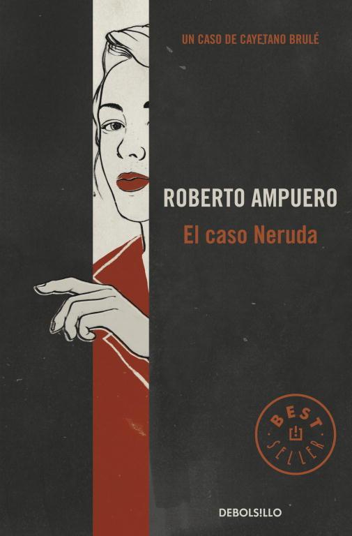 El caso Neruda (Detective Cayetano Brulé 6)
